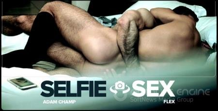 Adam Champ, Flex - Selfie Sex [HD 720p/MenAtPlay/2019]